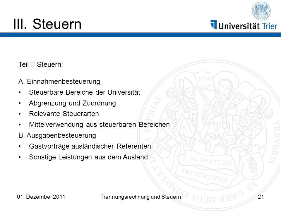 III.Steuern 01. Dezember 2011Trennungsrechnung und Steuern21 Teil II Steuern: A.