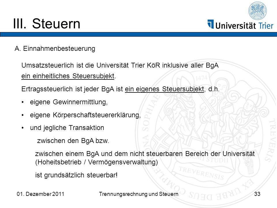 III.Steuern 01. Dezember 2011Trennungsrechnung und Steuern33 A.