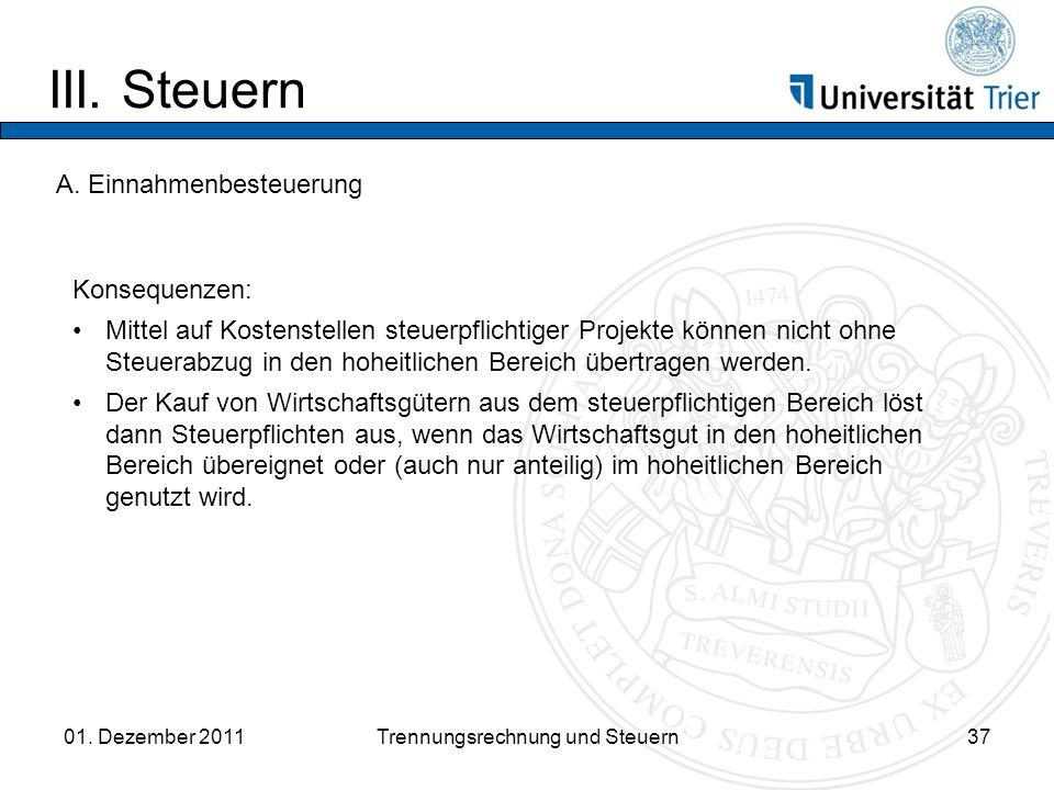 III.Steuern 01. Dezember 2011Trennungsrechnung und Steuern37 A.