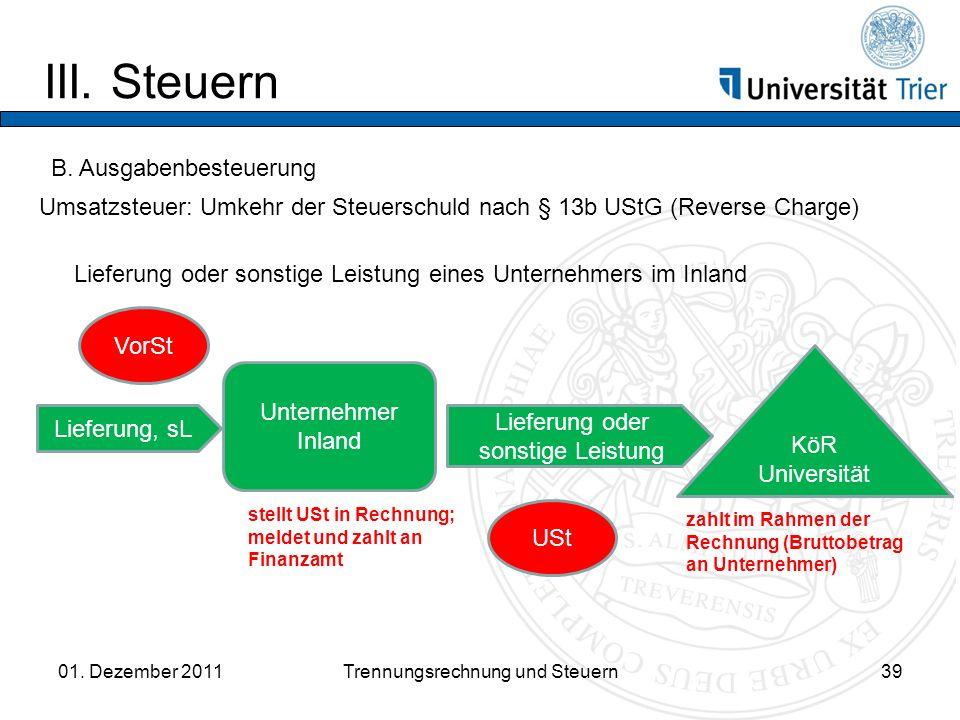 III.Steuern 01. Dezember 2011Trennungsrechnung und Steuern39 B.