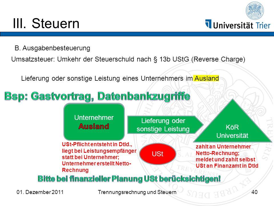 Unternehmer Inland III.Steuern 01. Dezember 2011Trennungsrechnung und Steuern40 B.