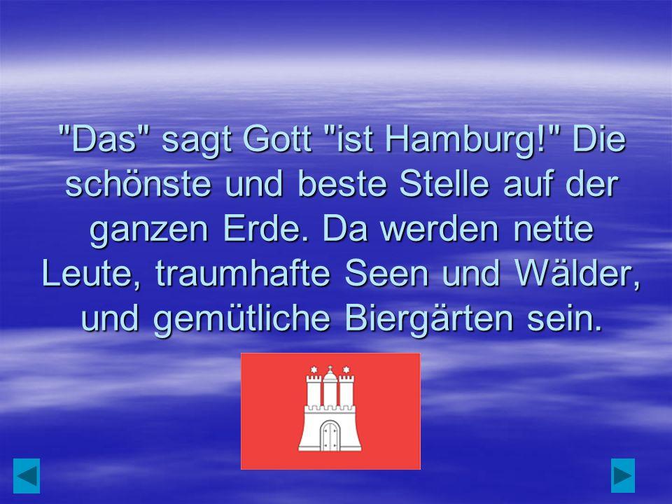 Das sagt Gott ist Hamburg! Die schönste und beste Stelle auf der ganzen Erde.