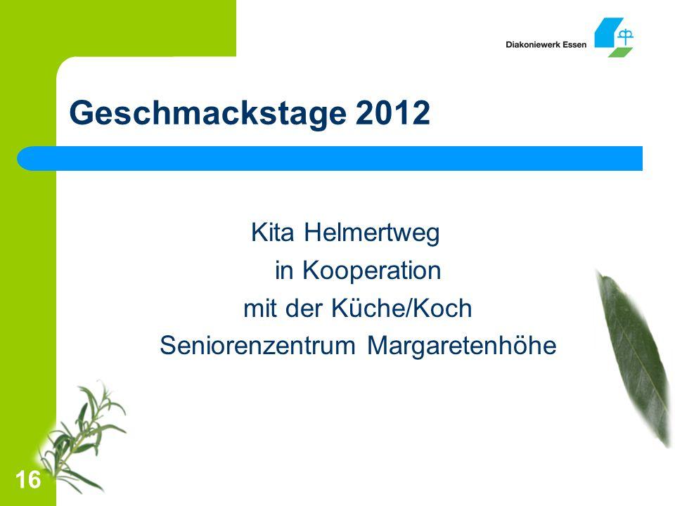 Geschmackstage 2012 Kita Helmertweg in Kooperation mit der Küche/Koch Seniorenzentrum Margaretenhöhe 16