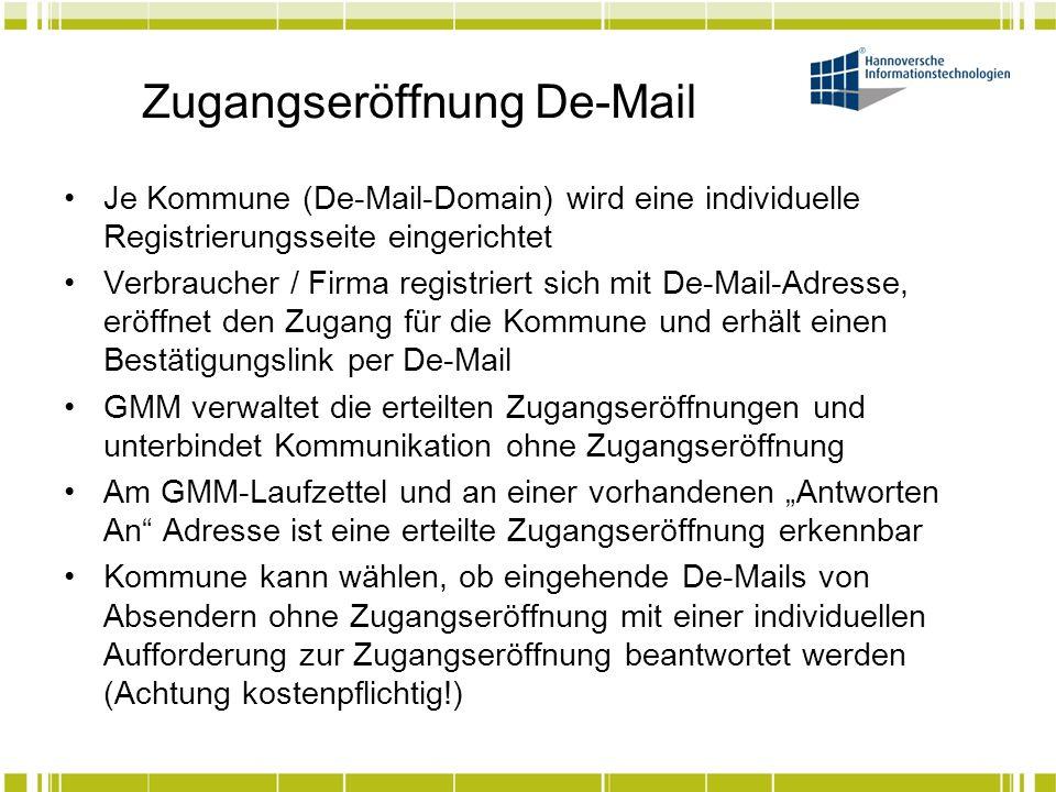 Zugangseröffnung De-Mail Je Kommune (De-Mail-Domain) wird eine individuelle Registrierungsseite eingerichtet Verbraucher / Firma registriert sich mit