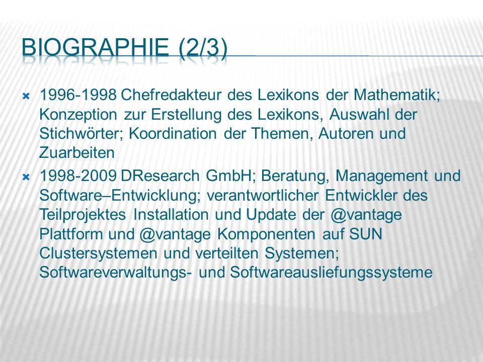 1996-1998 Chefredakteur des Lexikons der Mathematik; Konzeption zur Erstellung des Lexikons, Auswahl der Stichwörter; Koordination der Themen, Autoren