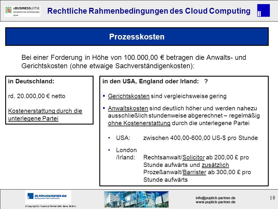 18 © Copyright Dr. Puplick & Partner GbR, Stand 05/2013 info@puplick-partner.dewww.puplick-partner.de Rechtliche Rahmenbedingungen des Cloud Computing