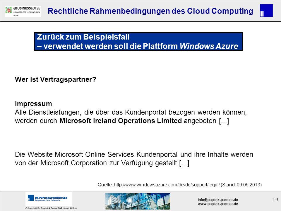 19 © Copyright Dr. Puplick & Partner GbR, Stand 05/2013 info@puplick-partner.dewww.puplick-partner.de Rechtliche Rahmenbedingungen des Cloud Computing