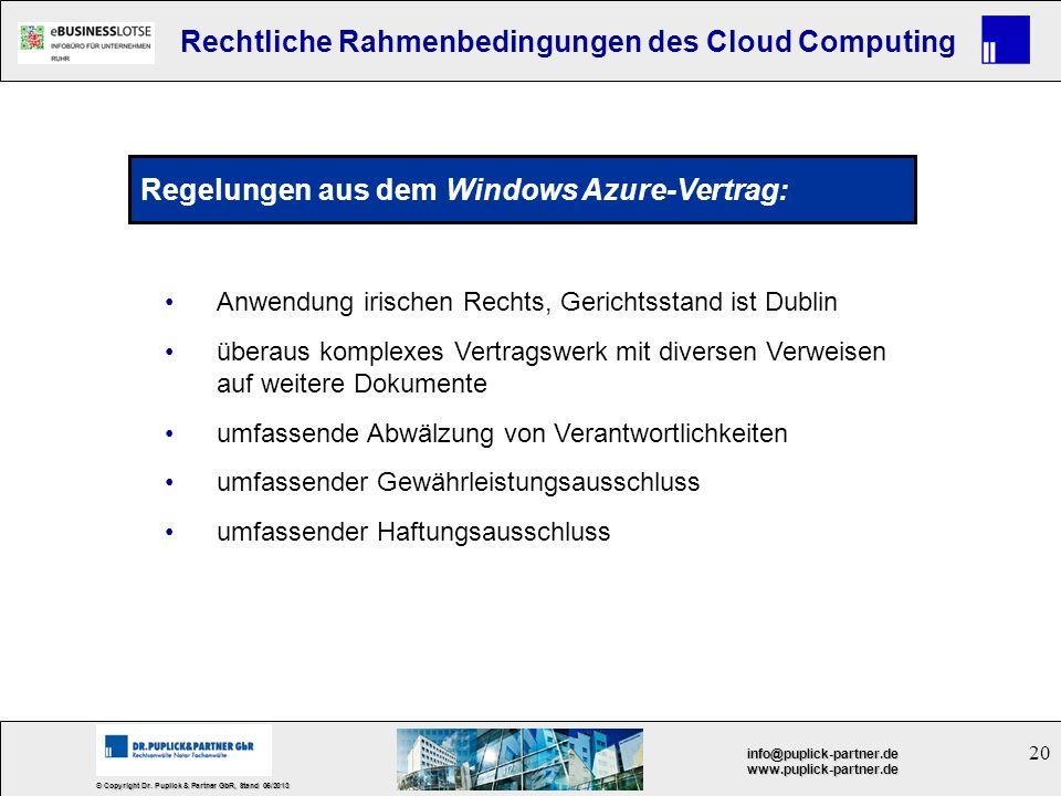 20 © Copyright Dr. Puplick & Partner GbR, Stand 05/2013 info@puplick-partner.dewww.puplick-partner.de Rechtliche Rahmenbedingungen des Cloud Computing