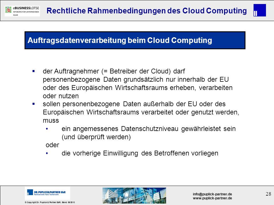 28 © Copyright Dr. Puplick & Partner GbR, Stand 05/2013 info@puplick-partner.dewww.puplick-partner.de Rechtliche Rahmenbedingungen des Cloud Computing