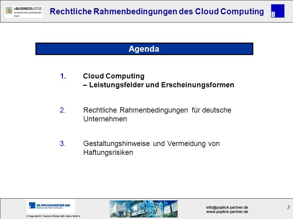 3 © Copyright Dr. Puplick & Partner GbR, Stand 05/2013 info@puplick-partner.dewww.puplick-partner.de Rechtliche Rahmenbedingungen des Cloud Computing