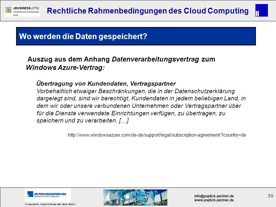 30 © Copyright Dr. Puplick & Partner GbR, Stand 05/2013 info@puplick-partner.dewww.puplick-partner.de Rechtliche Rahmenbedingungen des Cloud Computing