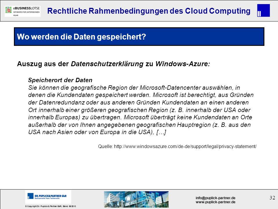 32 © Copyright Dr. Puplick & Partner GbR, Stand 05/2013 info@puplick-partner.dewww.puplick-partner.de Rechtliche Rahmenbedingungen des Cloud Computing
