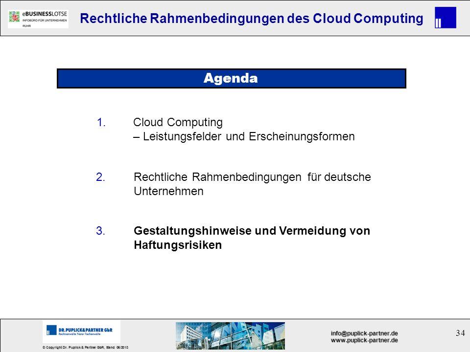 34 © Copyright Dr. Puplick & Partner GbR, Stand 05/2013 info@puplick-partner.dewww.puplick-partner.de Rechtliche Rahmenbedingungen des Cloud Computing