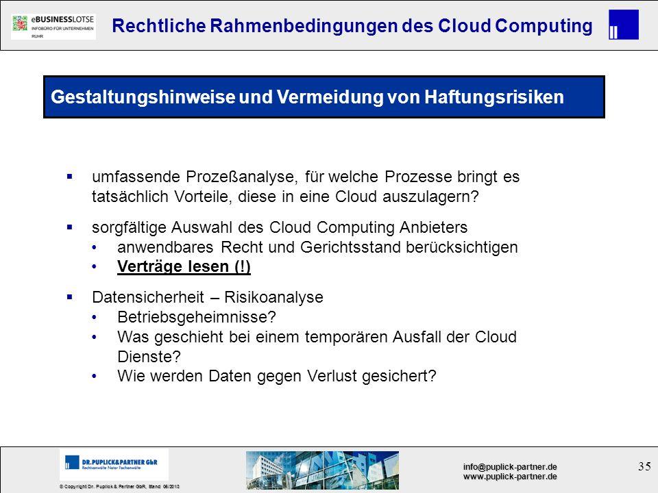 35 © Copyright Dr. Puplick & Partner GbR, Stand 05/2013 info@puplick-partner.dewww.puplick-partner.de Rechtliche Rahmenbedingungen des Cloud Computing