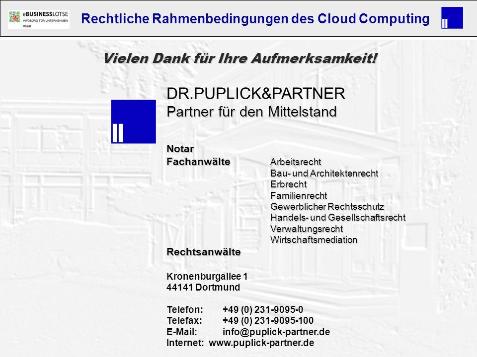 37 © Copyright Dr. Puplick & Partner GbR, Stand 05/2013 info@puplick-partner.dewww.puplick-partner.de Rechtliche Rahmenbedingungen des Cloud Computing