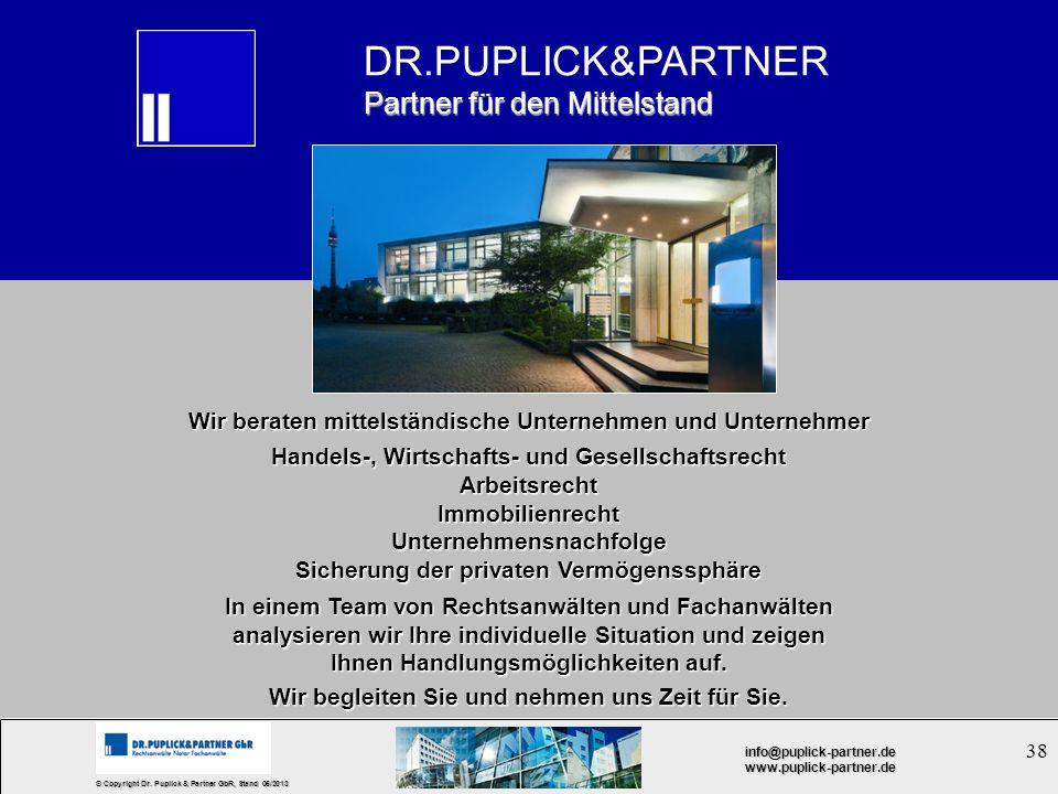38 © Copyright Dr. Puplick & Partner GbR, Stand 05/2013 info@puplick-partner.dewww.puplick-partner.de Rechtliche Rahmenbedingungen des Cloud Computing
