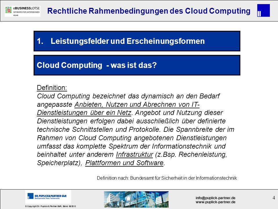 4 © Copyright Dr. Puplick & Partner GbR, Stand 05/2013 info@puplick-partner.dewww.puplick-partner.de Rechtliche Rahmenbedingungen des Cloud Computing