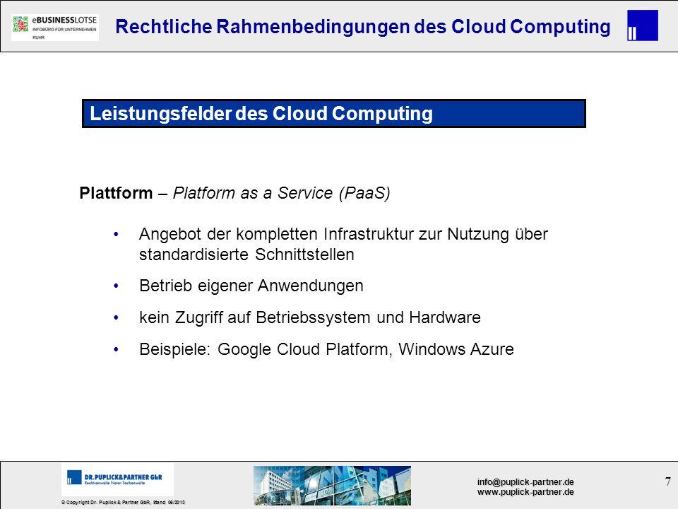 7 © Copyright Dr. Puplick & Partner GbR, Stand 05/2013 info@puplick-partner.dewww.puplick-partner.de Rechtliche Rahmenbedingungen des Cloud Computing
