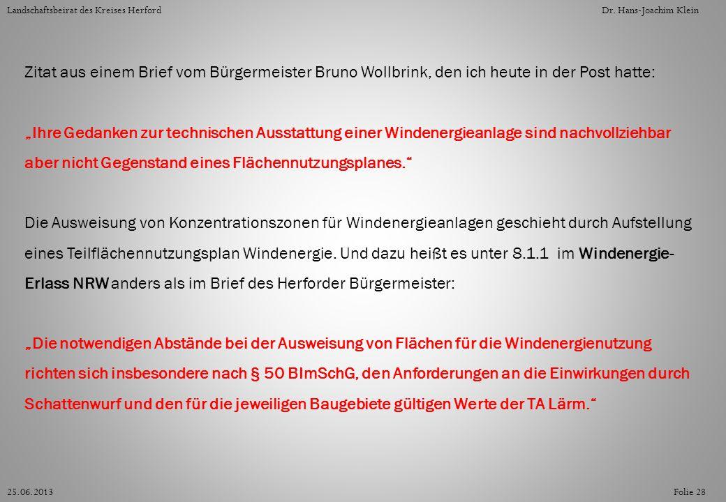 Folie 2825.06.2013 Landschaftsbeirat des Kreises HerfordDr. Hans-Joachim Klein Zitat aus einem Brief vom Bürgermeister Bruno Wollbrink, den ich heute