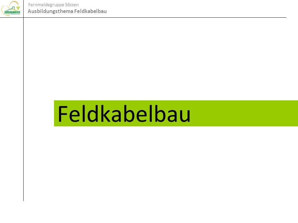 Fernmeldegruppe Sössen Ausbildungsthema Feldkabelbau Feldkabelbau