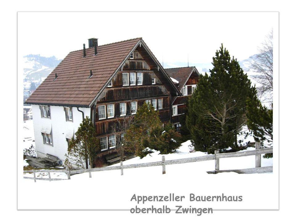 Appenzeller Bauernhaus oberhalb Zwingen