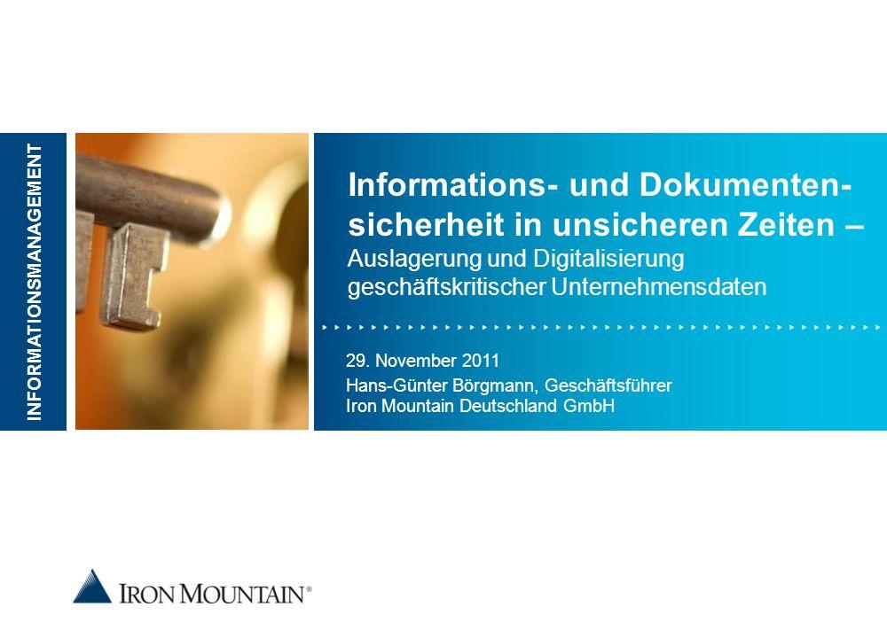 Place image here 29. November 2011 Hans-Günter Börgmann, Geschäftsführer Iron Mountain Deutschland GmbH Informations- und Dokumenten- sicherheit in un