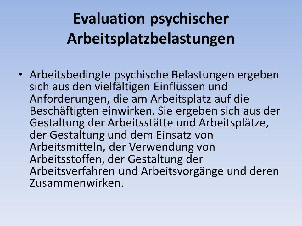 Arbeitsbedingte psychische Belastungen ergeben sich aus den vielfältigen Einflüssen und Anforderungen, die am Arbeitsplatz auf die Beschäftigten einwirken.