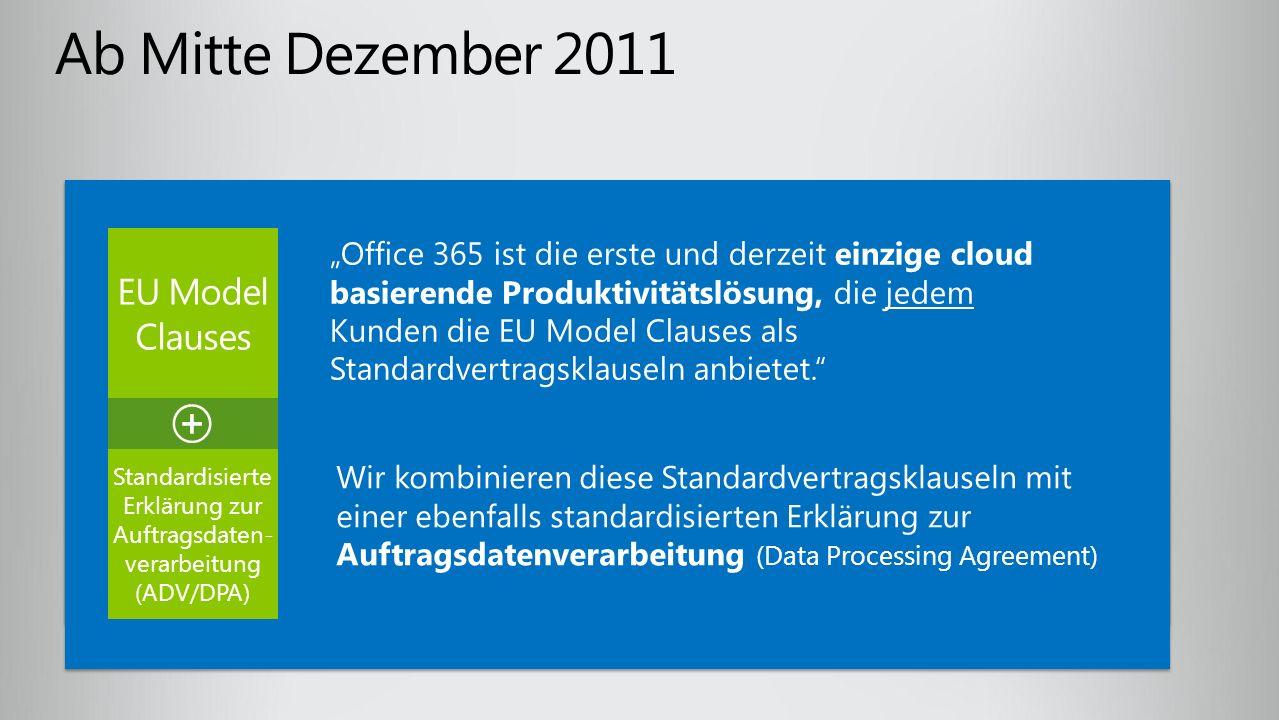 Office 365 ist die erste und derzeit einzige cloud basierende Produktivitätslösung, die jedem Kunden die EU Model Clauses als Standardvertragsklauseln