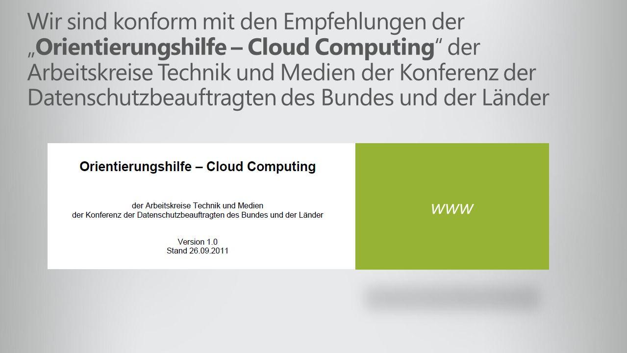 Wir sind konform mit den Empfehlungen derOrientierungshilfe – Cloud Computing der Arbeitskreise Technik und Medien der Konferenz der Datenschutzbeauft