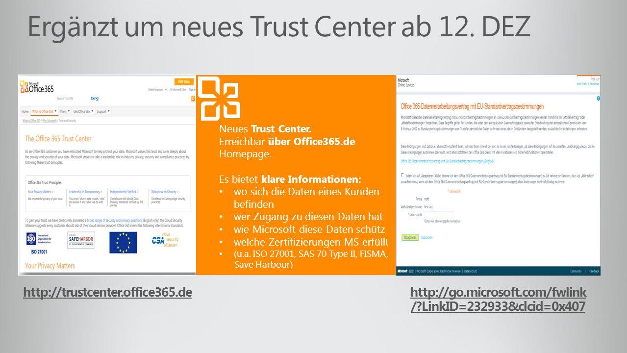 Ergänzt um neues Trust Center ab 12. DEZ Neues Trust Center. Erreichbar über Office365.de Homepage. Es bietet klare Informationen: wo sich die Daten e