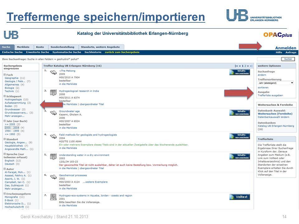Treffermenge speichern/importieren Gerdi Koschatzky | Stand 21.10.201314