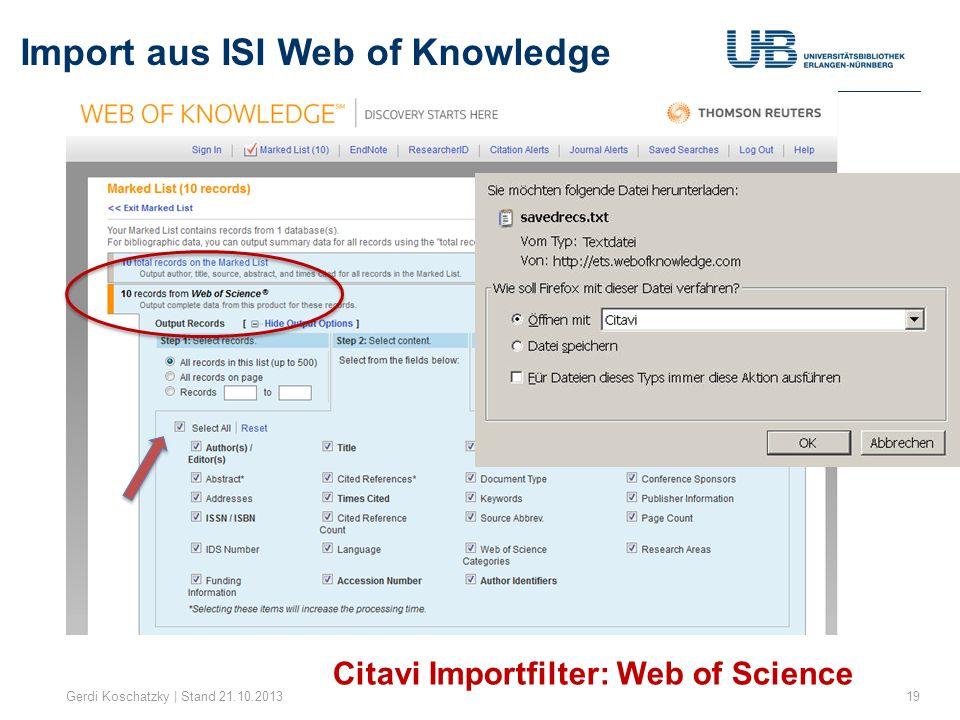 Import aus ISI Web of Knowledge Gerdi Koschatzky | Stand 21.10.201319 Citavi Importfilter: Web of Science