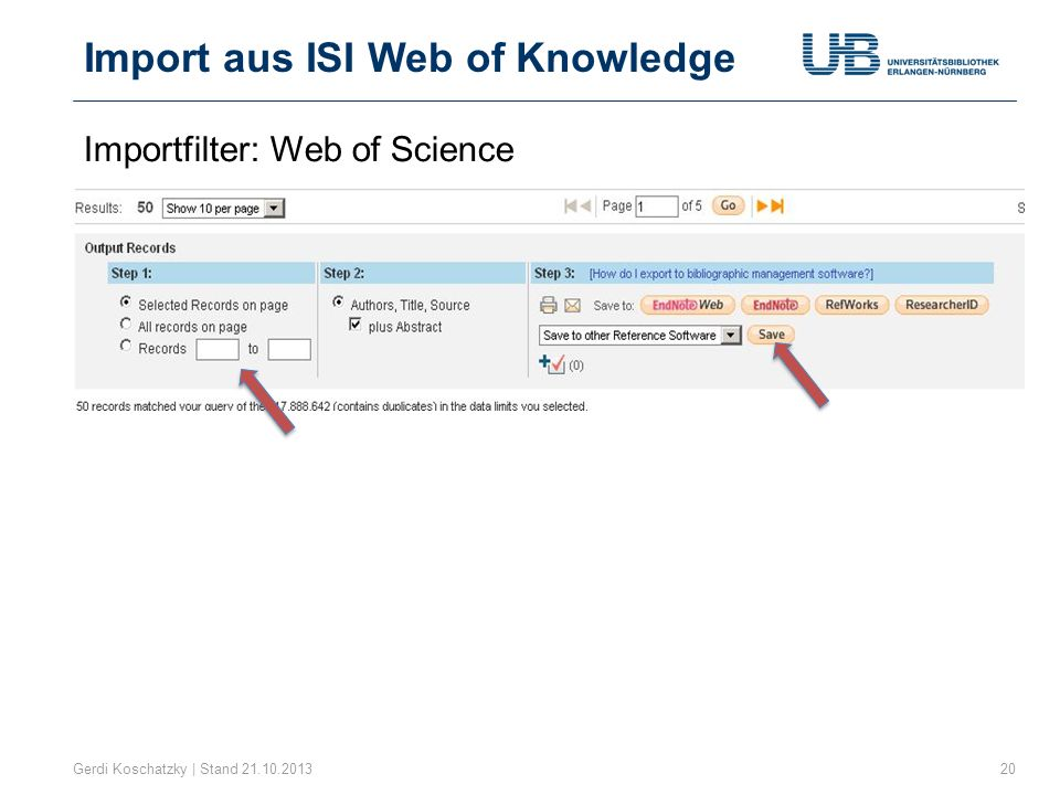 Import aus ISI Web of Knowledge Gerdi Koschatzky | Stand 21.10.201320 Importfilter: Web of Science