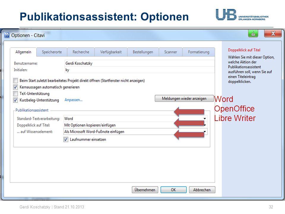 Publikationsassistent: Optionen Gerdi Koschatzky | Stand 21.10.201332 Word OpenOffice Libre Writer