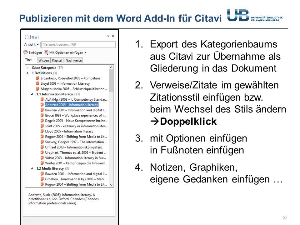 Gerdi Koschatzky | Stand 21.10.201333 Publizieren mit dem Word Add-In für Citavi 1.Export des Kategorienbaums aus Citavi zur Übernahme als Gliederung