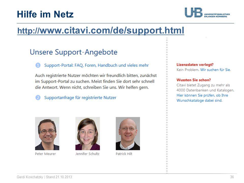 Hilfe im Netz Gerdi Koschatzky | Stand 21.10.201336 http:// www.citavi.com/de/support.html