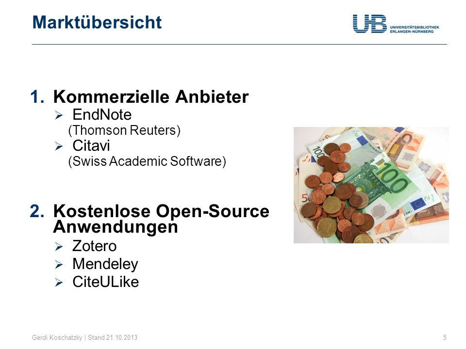 Marktübersicht Gerdi Koschatzky | Stand 21.10.20135 1.Kommerzielle Anbieter EndNote (Thomson Reuters) Citavi (Swiss Academic Software) 2.Kostenlose Op
