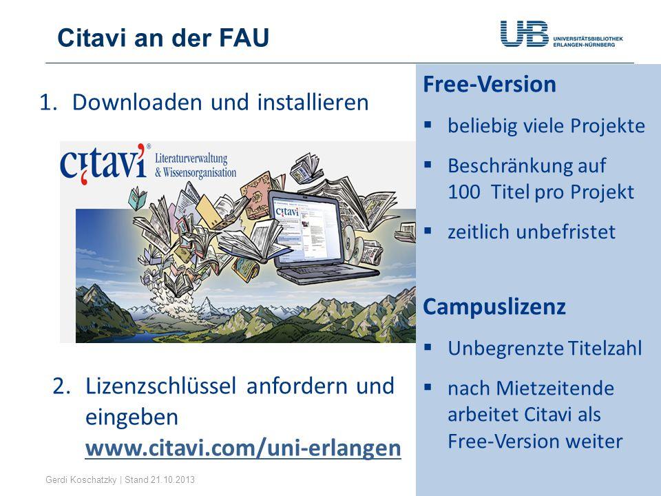 Gerdi Koschatzky | Stand 21.10.20137 Free-Version beliebig viele Projekte Beschränkung auf 100 Titel pro Projekt zeitlich unbefristet Campuslizenz Unb