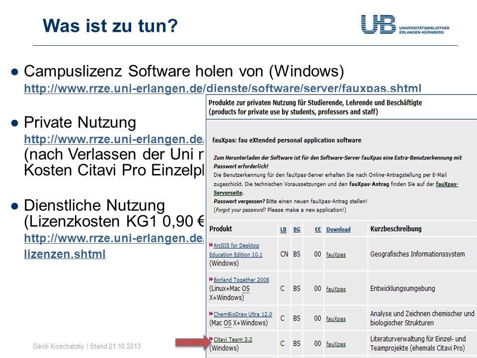 Was ist zu tun? Gerdi Koschatzky | Stand 21.10.20138 Campuslizenz Software holen von (Windows) http://www.rrze.uni-erlangen.de/dienste/software/server