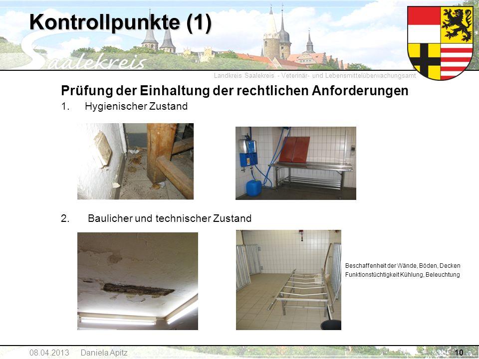 Landkreis Saalekreis - Veterinär- und Lebensmittelüberwachungsamt 08.04.2013 Daniela Apitz10 Prüfung der Einhaltung der rechtlichen Anforderungen 1.Hy