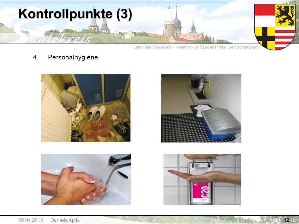 Landkreis Saalekreis - Veterinär- und Lebensmittelüberwachungsamt Kontrollpunkte (3) 4.Personalhygiene 1208.04.2013 Daniela Apitz