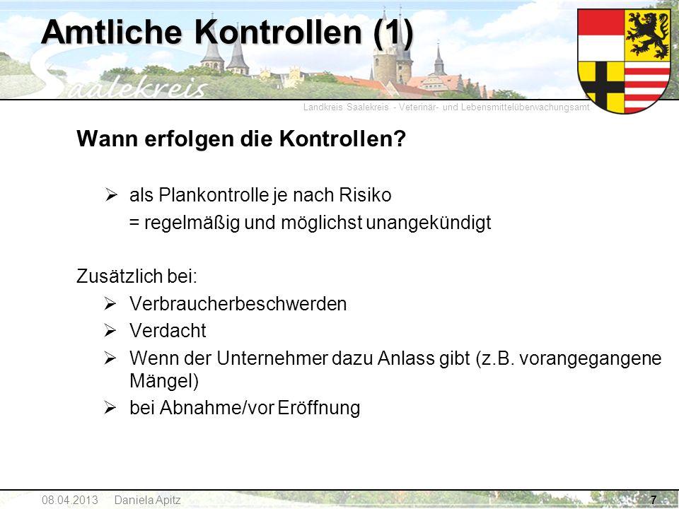Landkreis Saalekreis - Veterinär- und Lebensmittelüberwachungsamt 08.04.2013 Daniela Apitz7 Wann erfolgen die Kontrollen? als Plankontrolle je nach Ri