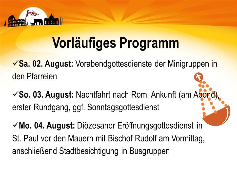 Vorläufiges Programm Sa. 02. August: Vorabendgottesdienste der Minigruppen in den Pfarreien So.