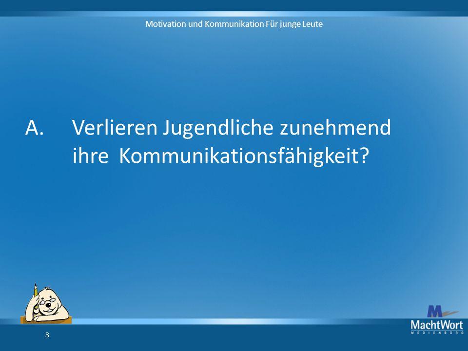 Motivation und Kommunikation Für junge Leute 3 A.