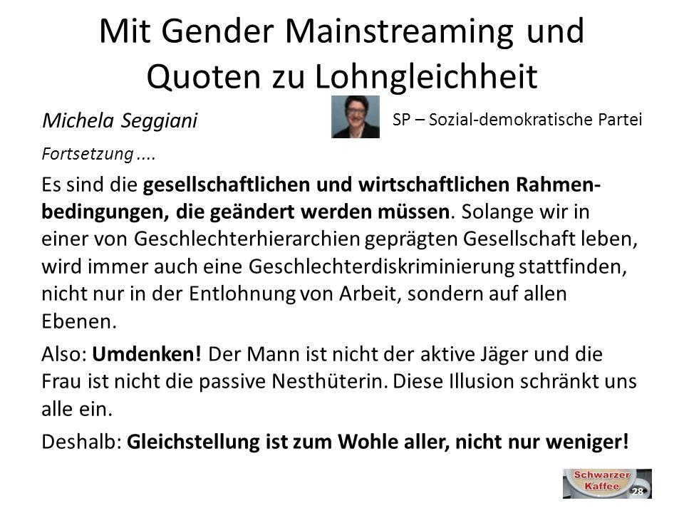 Mit Gender Mainstreaming und Quoten zu Lohngleichheit Fortsetzung....