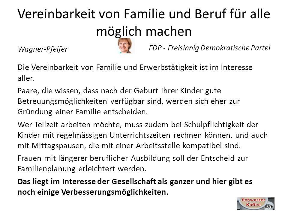 Vereinbarkeit von Familie und Beruf für alle möglich machen Die Vereinbarkeit von Familie und Erwerbstätigkeit ist im Interesse aller.