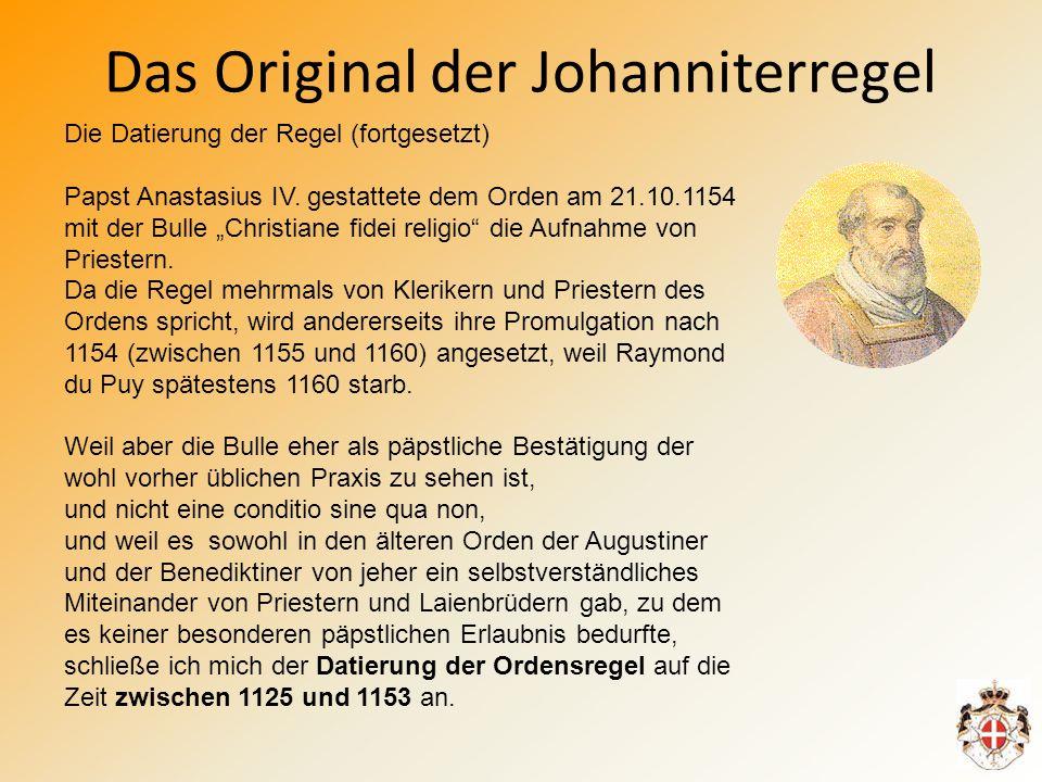 Das Original der Johanniterregel Die Datierung der Regel (fortgesetzt) Papst Anastasius IV.