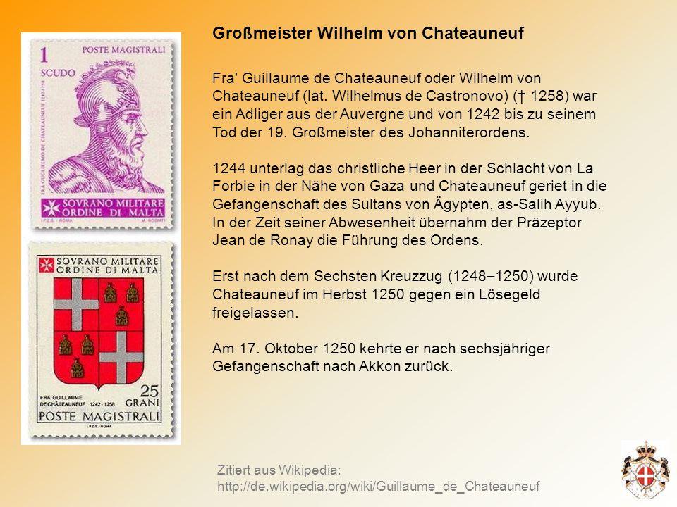 Großmeister Wilhelm von Chateauneuf Fra Guillaume de Chateauneuf oder Wilhelm von Chateauneuf (lat.