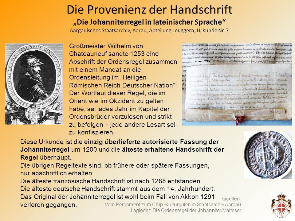 Die Provenienz der Handschrift Die Johanniterregel in lateinischer Sprache Aargauisches Staatsarchiv, Aarau, Abteilung Leuggern, Urkunde Nr.