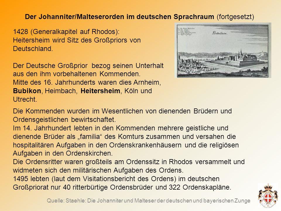 Der Johanniter/Malteserorden im deutschen Sprachraum (fortgesetzt) 1428 (Generalkapitel auf Rhodos): Heitersheim wird Sitz des Großpriors von Deutschland.